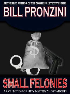 Small Felonies: Fifty Mystery Short Shorts