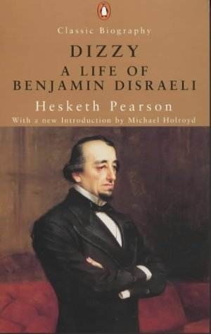 Dizzy: A Life Of Benjamin Disreali