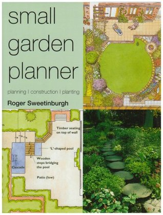 Small Garden Planner by Roger Sweetinburgh