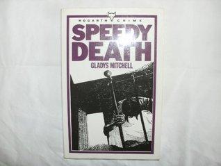 Speedy Death (Mrs Bradley, #1) by Gladys Mitchell