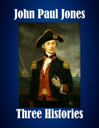 John Paul Jones: Three Histories