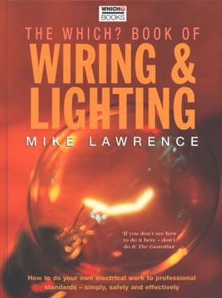 the which book of wiring lighting by mike lawrence rh goodreads com Basic Light Wiring Diagrams A Light Switch Wiring