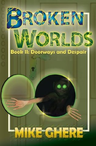 Broken Worlds Book II: Doorways and Despair