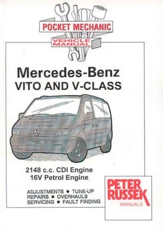 WORKSHOP & SERVICE MANUAL Mercedes-Benz Vito and V-class CDI Models, 2000 to 2003 Vito 108 CDI, 110 CDI, 112 CDI, Vito 113, 2.0 and 2.3 Litre Petrol Models V . CDI, V220 CDI, V200, C230 PAPERBACK BOOK