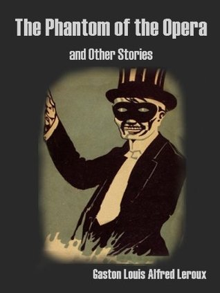 The Phantom of the Opera and Other Stories