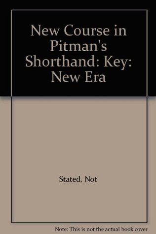 Pitman New Era Shorthand: Key to New Course: Key: New Era