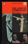 The Light of Common Day (Lives & Letters)