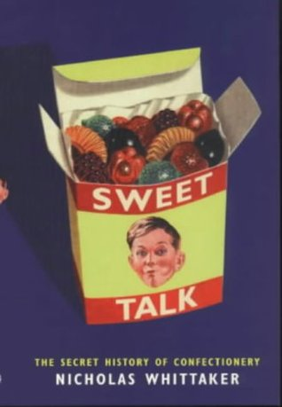 sweet-talk-the-secret-history-of-confectionery