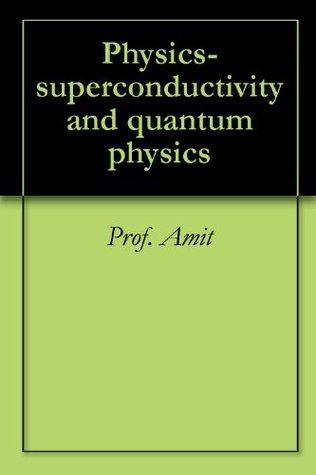 Physics- superconductivity and quantum physics