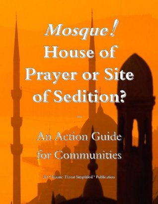 Mosque! House of Prayer or Site of Sedition: An Action Guide for Communities