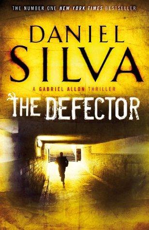 The Defector (Gabriel Allon, #9)