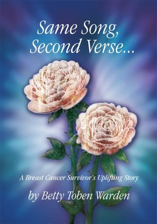 Same Song, Second Verse: A Breast Cancer Survivor's Uplifting Story