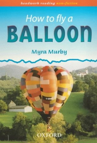 How to Fly a Balloon; Headwork Reading: Non-fiction Pack B