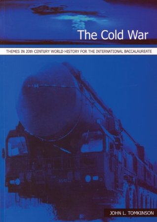 The Cold War (Themes in 20th Century World History for the International Baccalaureate)