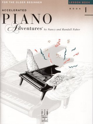 Accelerated Piano Adventures for the Older Beginner, Book 1: Lesson Book