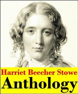 Harriet Beecher Stowe, Anthology