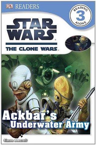 Star Wars: The Clone Wars: Ackbar's Underwater Army (DK Readers Level 3)