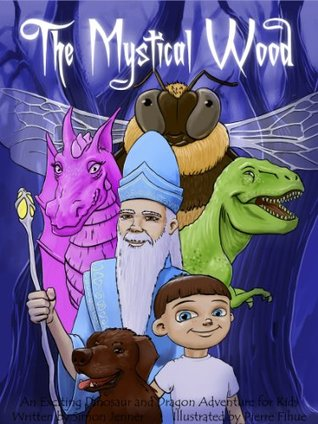 The Mystical Wood: An Exciting Dinosaur and Dragon Adventure for Kids (Rhyming Children's Picture Books Ages 4-8)