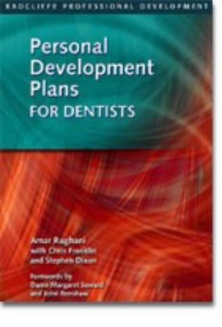 Personal Development Plans for Dentists: The New Approach to Continuing Professional Development (Radcliffe Professional Development Series)