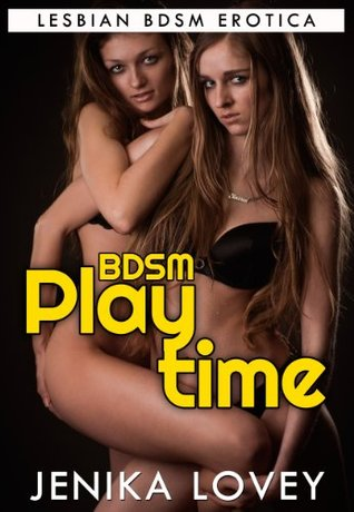 BDSM Playtime - Lesbian BDSM Erotica