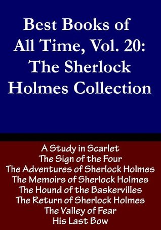 Best Books of All Time, Vol 20: The Sherlock Holmes Collection featuring 8 Sherlock Holmes books including The Hound of the Baskervilles, A Study in Scarlet, The Adventures of Sherlock Holmes and more