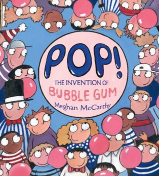 Ebook Pop!: The Invention of Bubble Gum by Meghan Mccarthy TXT!