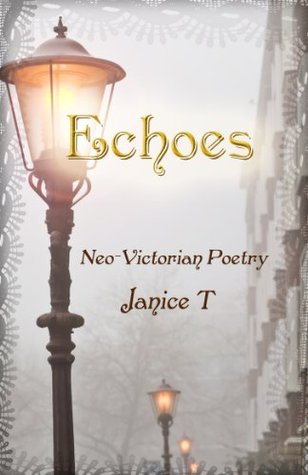 Echoes: Neo-Victorian Poetry