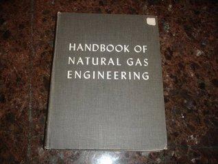 Handbook of Natural Gas Engineering