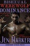 Bisexual Werewolf Dominance (gay bdsm paranormal erotica)