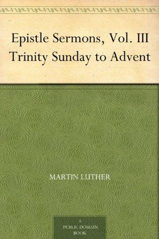 Epistle Sermons, Vol. III Trinity Sunday to Advent
