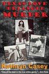 Texas Love Triangle Murder by Kathryn Casey