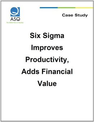 Six Sigma Improves Productivity, Adds Financial Value