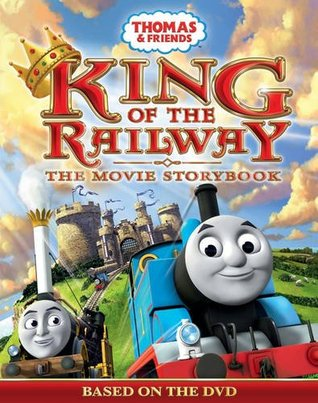 Thomas & Friends: King of the Railway- The Movie Storybook