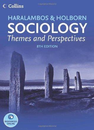 Haralambos and Holborn - Sociology Themes and Perspectives
