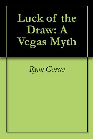 Luck of the Draw: A Vegas Myth