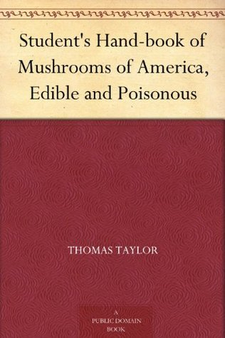 Student's Hand-book of Mushrooms of America, Edible and Poisonous