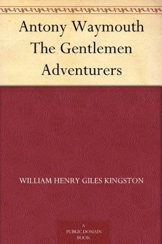 Antony Waymouth The Gentlemen Adventurers