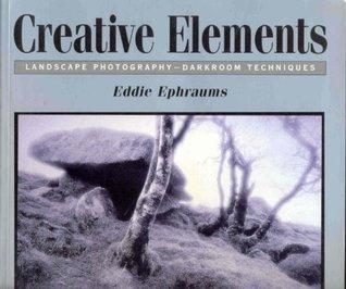 Creative Elements: Landscape Photography-Darkroom Techniques