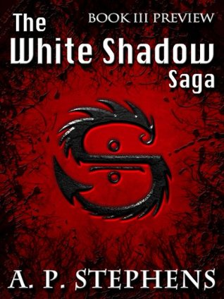 The White Shadow Saga: Book 3 Preview