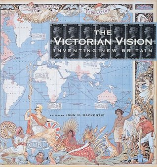 The Victorian Vision by John M. MacKenzie