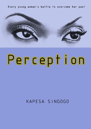 Perception: Every young woman's battle to overcome her past.