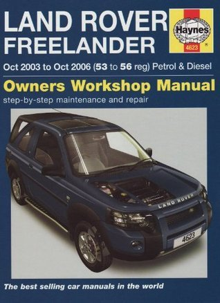 Land Rover Freelander Petrol and Diesel Service and Repair Manual: 2003 to 2006