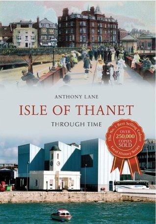 Isle of Thanet Through Time