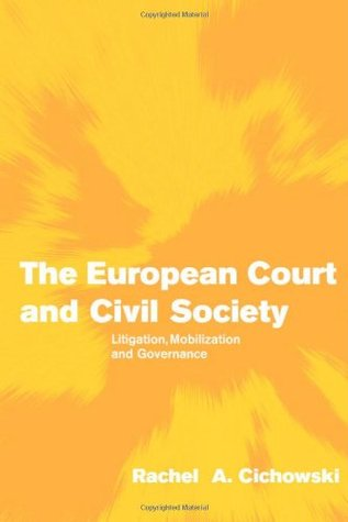 The European Court and Civil Society: Litigation, Mobilization and Governance