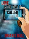 Love in the Time of Caller ID