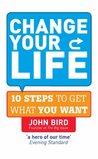 Change Your Life by John Bird