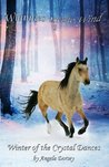 Winter of the Crystal Dances by Angela Dorsey