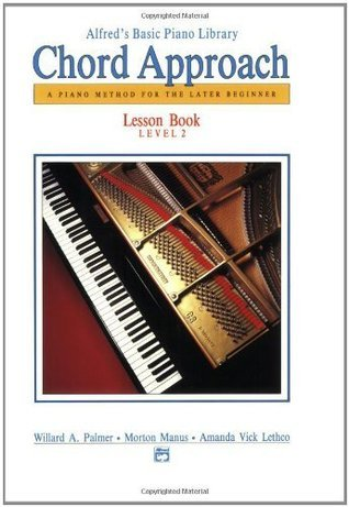 Alfred's Basic Piano Library Chord Approach: A Piano Method for the Later Beginner: Lesson Book Level 2