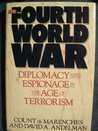 The Fourth World War: Diplomacy and Espionage in the Age of Terrorism