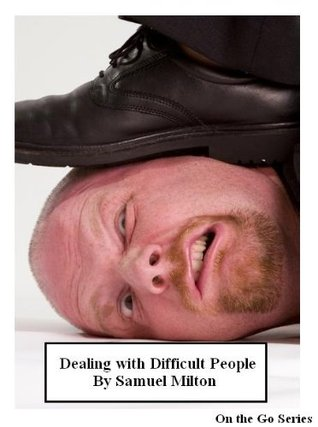 Dealing with Difficult People (On the Go Series)